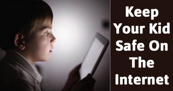 How To Keep Your Kid Safe On The Internet