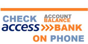 ow to Check Access Bank Nigeria Account Balance on Phone