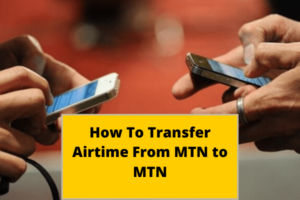 How to Transfer Airtime from MTN to MTN